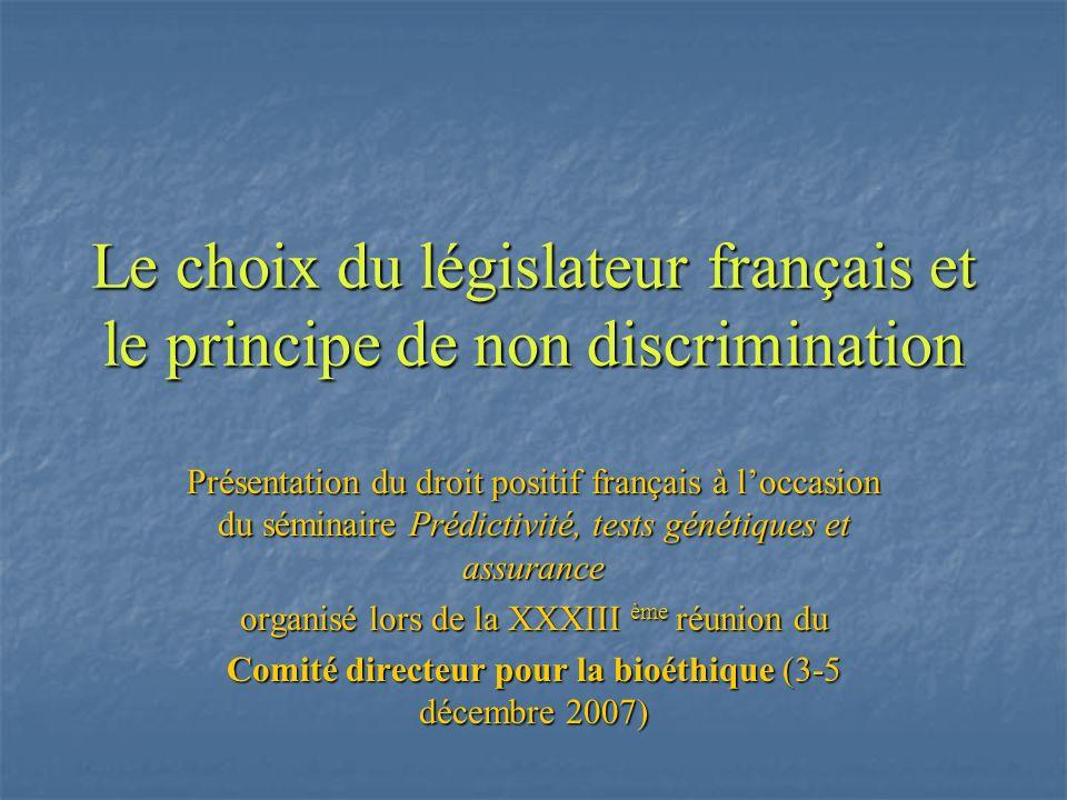 Le choix du législateur français et le principe de non discrimination Présentation du droit positif français à loccasion du séminaire Prédictivité, te