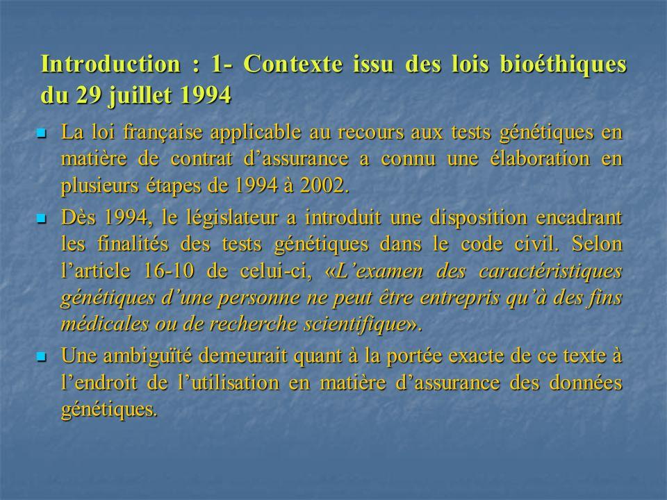 Introduction : 1- Contexte issu des lois bioéthiques du 29 juillet 1994 La loi française applicable au recours aux tests génétiques en matière de cont