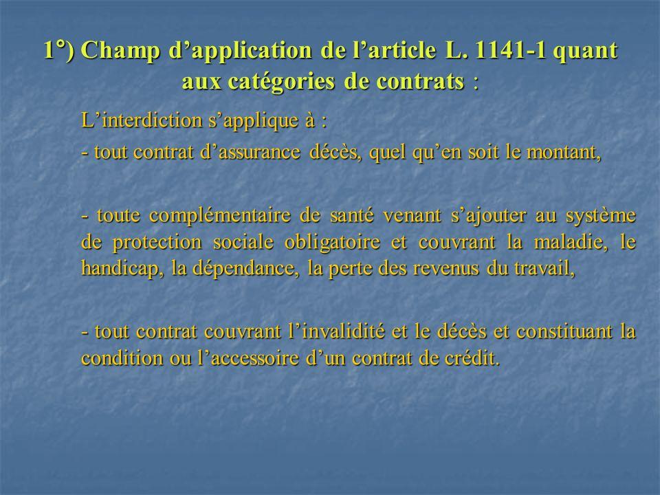 1°) Champ dapplication de larticle L. 1141-1 quant aux catégories de contrats : 1°) Champ dapplication de larticle L. 1141-1 quant aux catégories de c