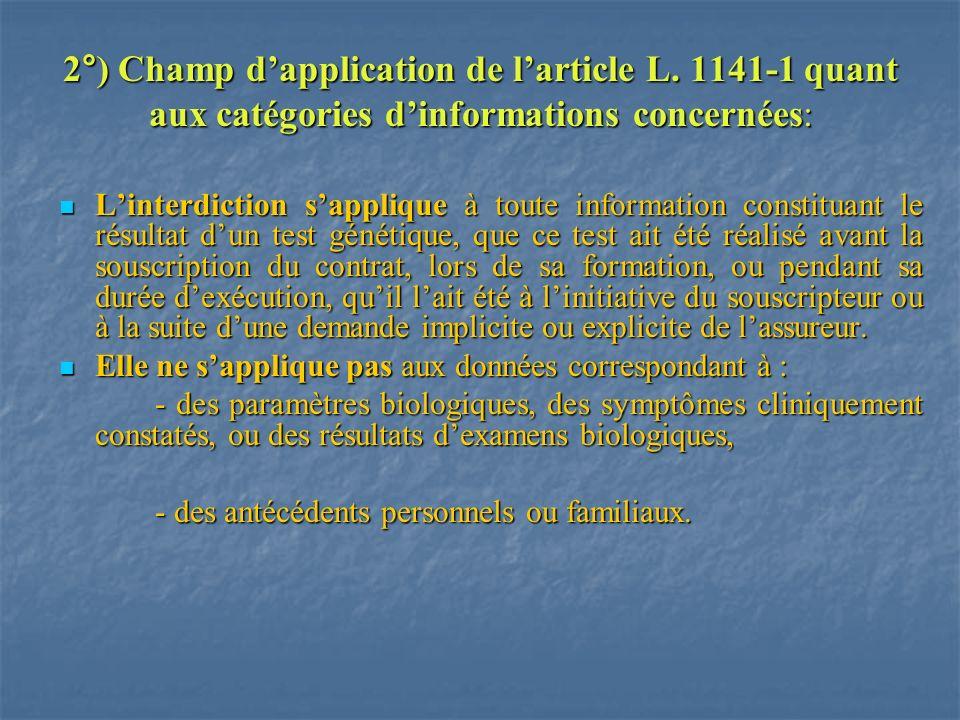2°) Champ dapplication de larticle L. 1141-1 quant aux catégories dinformations concernées: Linterdiction sapplique à toute information constituant le