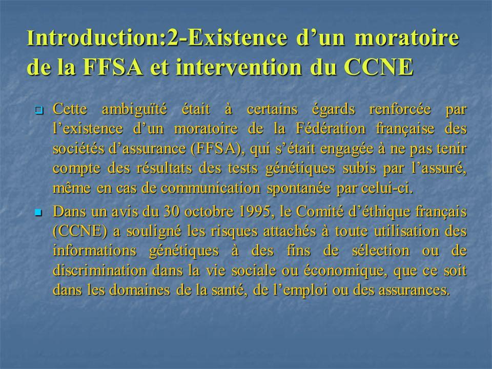 I ntroduction:2-Existence dun moratoire de la FFSA et intervention du CCNE Cette ambiguïté était à certains égards renforcée par lexistence dun morato
