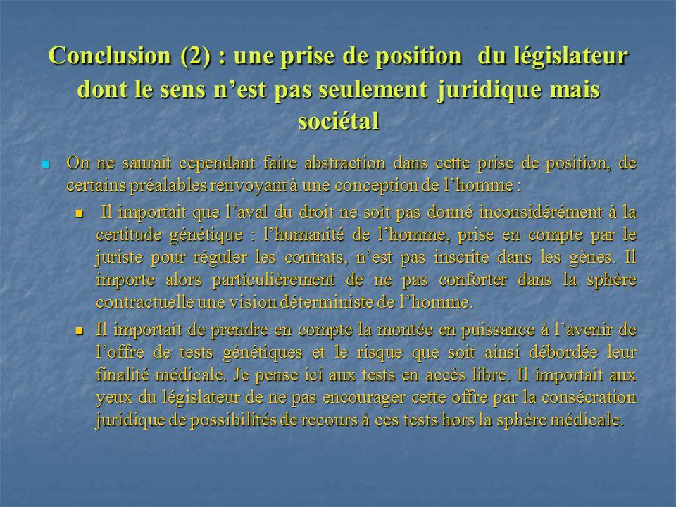 Conclusion (2) : une prise de position du législateur dont le sens nest pas seulement juridique mais sociétal On ne saurait cependant faire abstractio