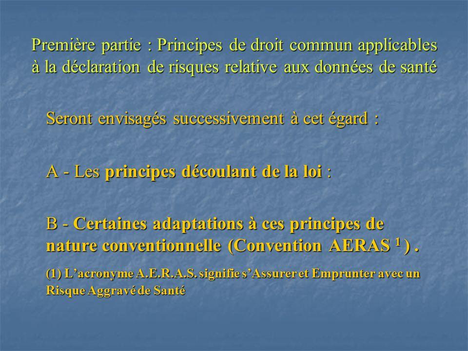 Première partie : Principes de droit commun applicables à la déclaration de risques relative aux données de santé Seront envisagés successivement à ce