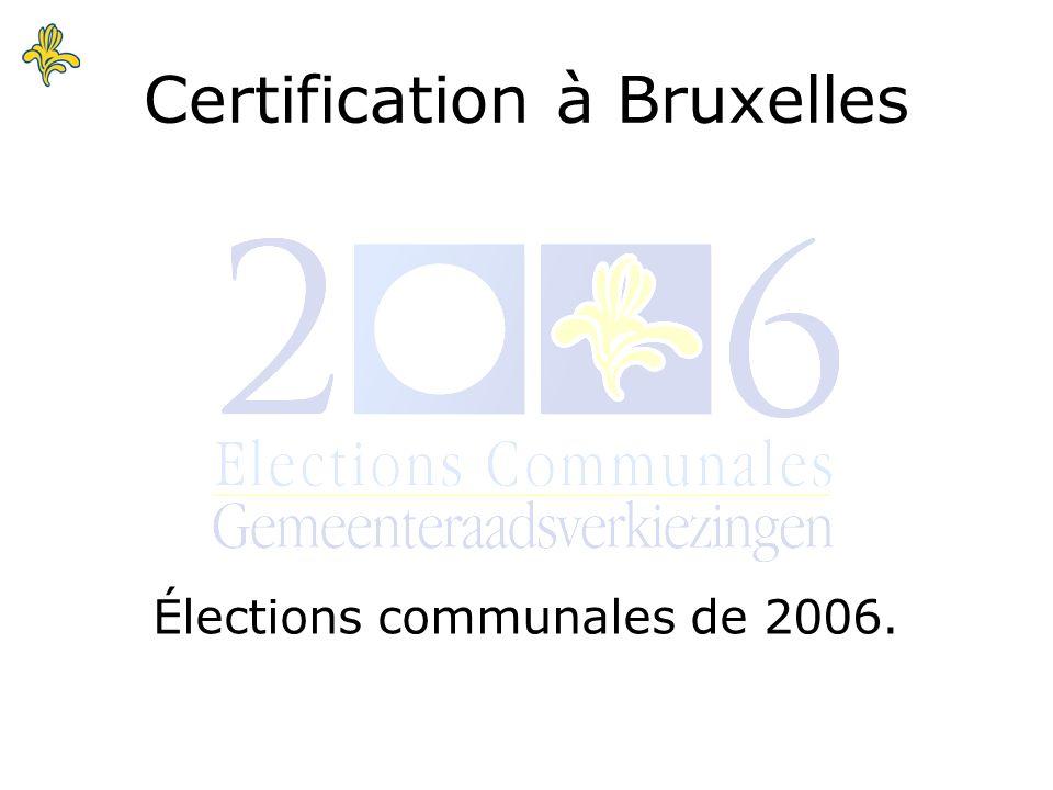 Certification à Bruxelles Élections communales de 2006.