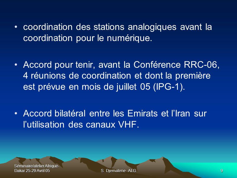 Séminaire/atelier Afrique- Dakar 25-29 Avril 05S. Djematene - ALG9 coordination des stations analogiques avant la coordination pour le numérique. Acco