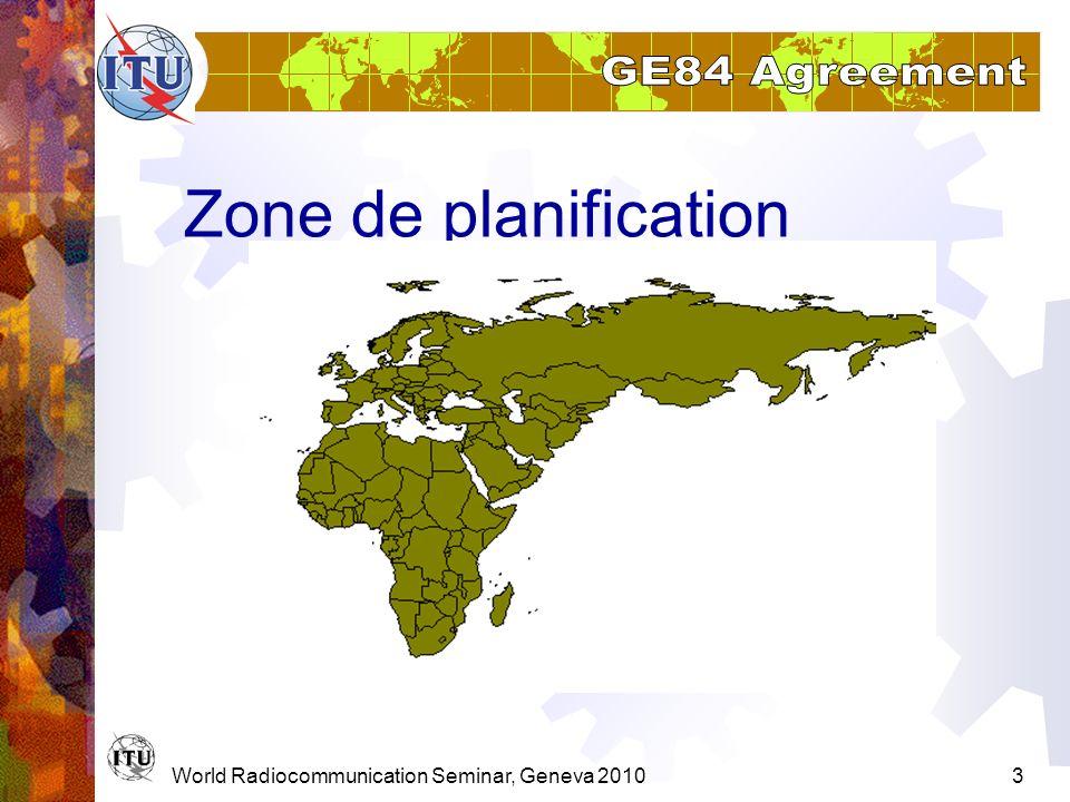 World Radiocommunication Seminar, Geneva 20103 Zone de planification