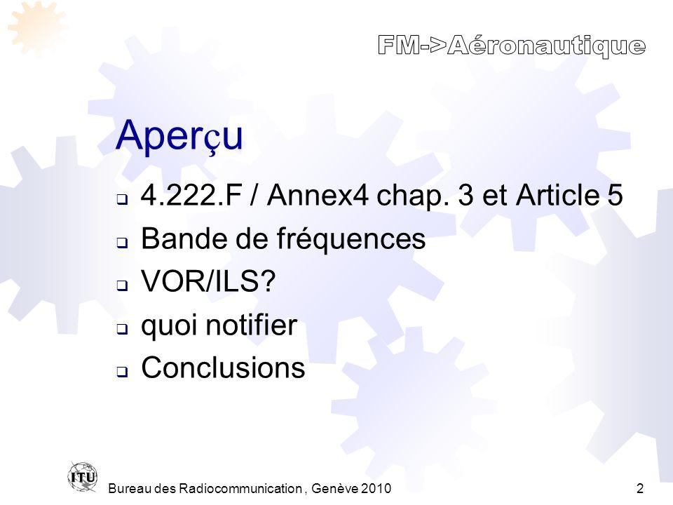 Bureau des Radiocommunication, Genève 20102 Aper ç u 4.222.F/ Annex4 chap.