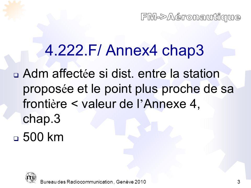 Bureau des Radiocommunication, Genève 20103 4.222.F/ Annex4 chap3 Adm affect é e si dist.