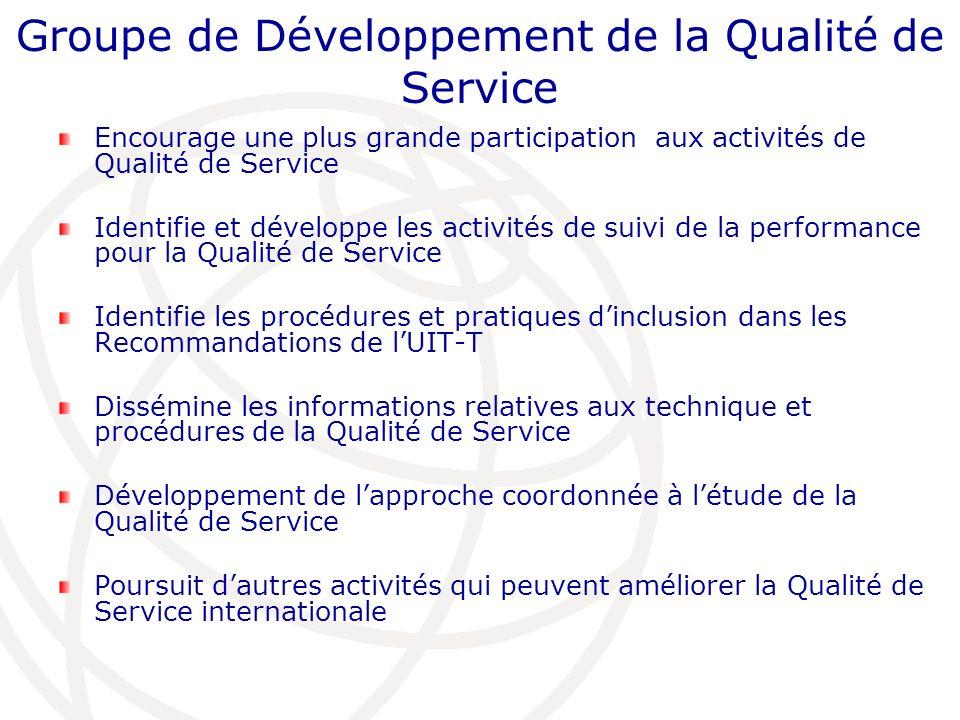 Groupe de Développement de la Qualité de Service Encourage une plus grande participation aux activités de Qualité de Service Identifie et développe le