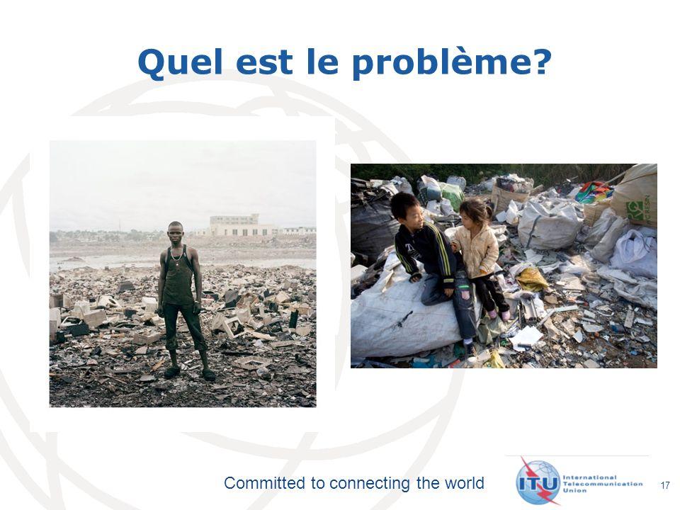 Committed to connecting the world Quel est le problème? 17