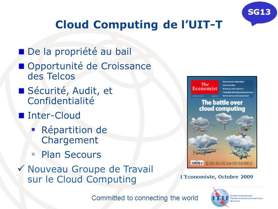 Committed to connecting the world Cloud Computing de lUIT-T De la propriété au bail Opportunité de Croissance des Telcos Sécurité, Audit, et Confident