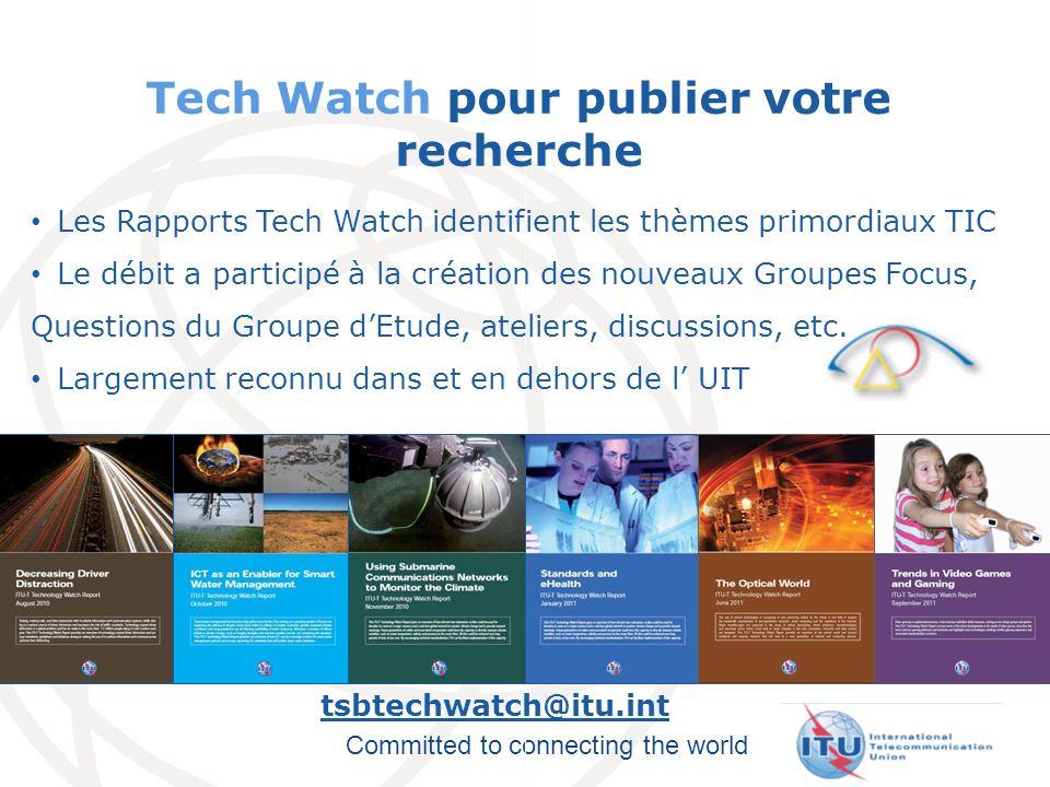 Committed to connecting the world Tech Watch pour publier votre recherche Les Rapports Tech Watch identifient les thèmes primordiaux TIC Le débit a pa