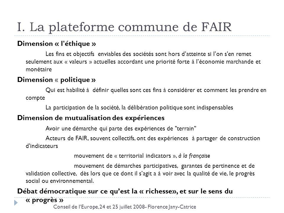 I. La plateforme commune de FAIR Dimension « l'éthique » Les fins et objectifs enviables des sociétés sont hors datteinte si lon s'en remet seulement