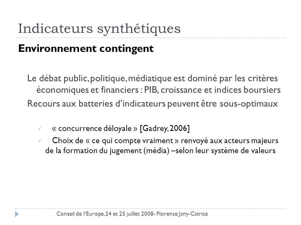 Indicateurs synthétiques Environnement contingent Le débat public, politique, médiatique est dominé par les critères économiques et financiers : PIB,