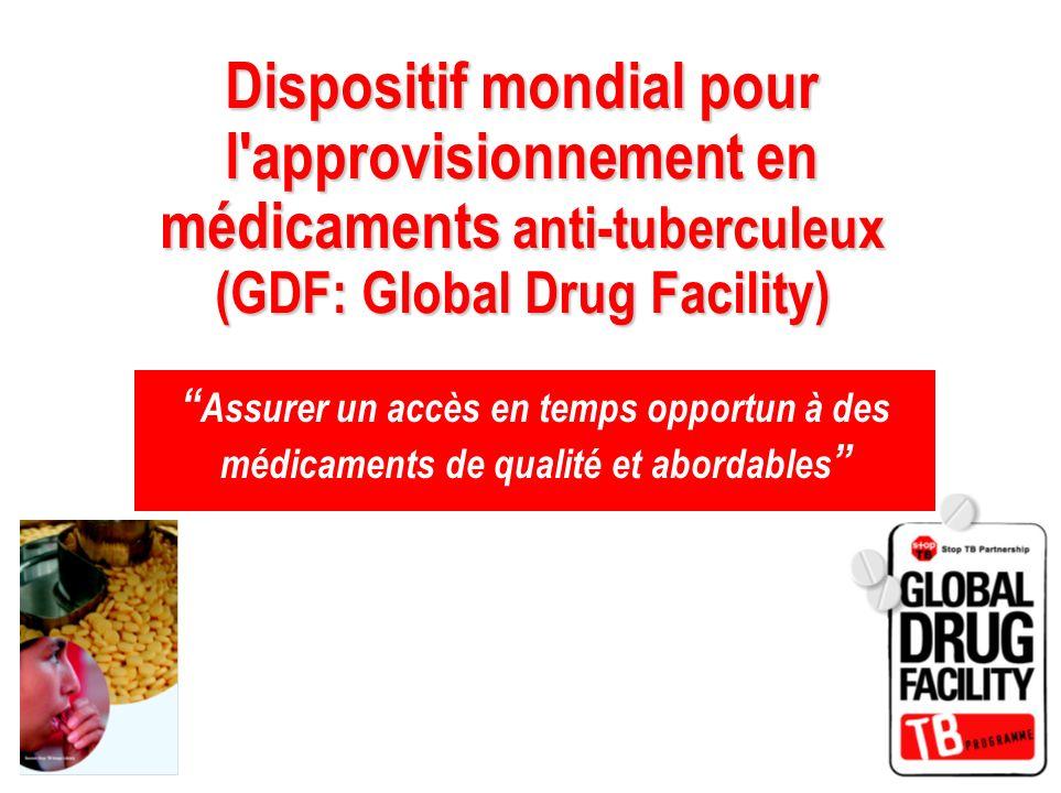 Assurer un accès en temps opportun à des médicaments de qualité et abordables Dispositif mondial pour l'approvisionnement en médicaments anti-tubercul