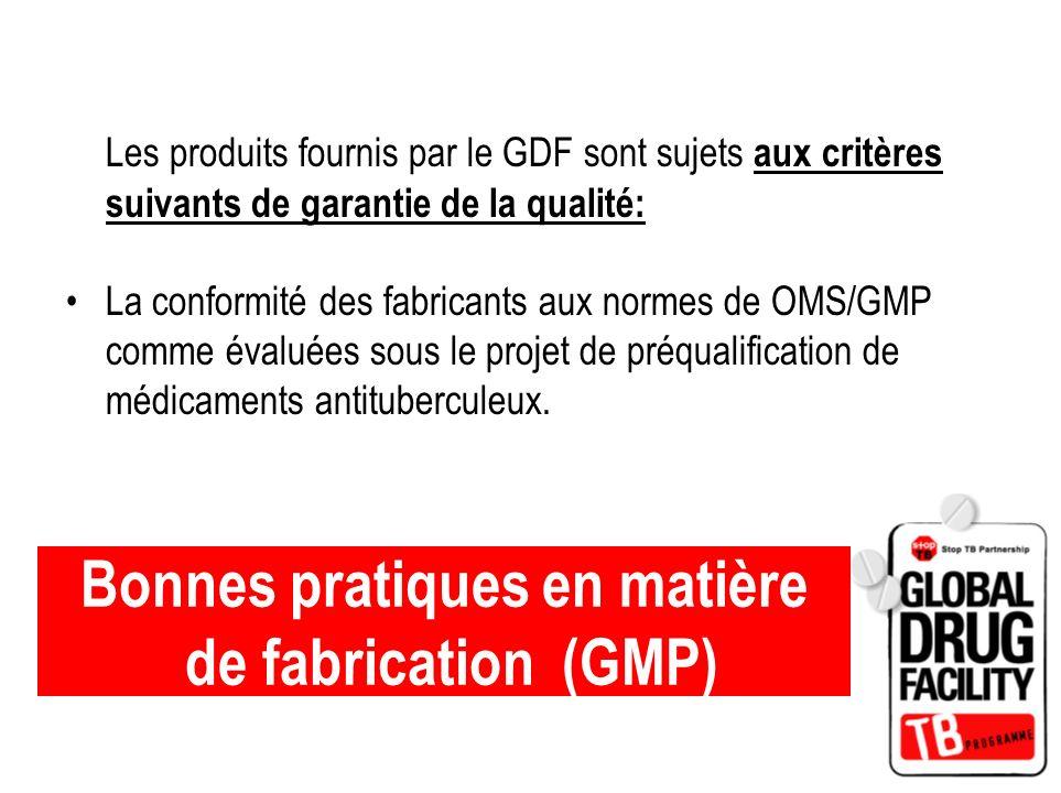 Bonnes pratiques en matière de fabrication (GMP) Les produits fournis par le GDF sont sujets aux critères suivants de garantie de la qualité: La confo