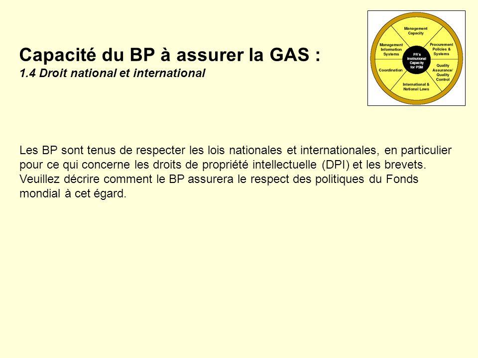 Capacité du BP à assurer la GAS : 1.4 Droit national et international Les BP sont tenus de respecter les lois nationales et internationales, en partic