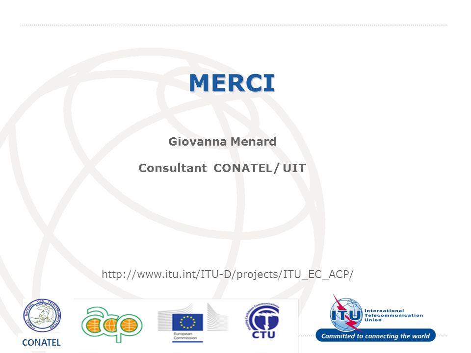 11MERCI Giovanna Menard Consultant CONATEL/ UIT http://www.itu.int/ITU-D/projects/ITU_EC_ACP/ CONATEL