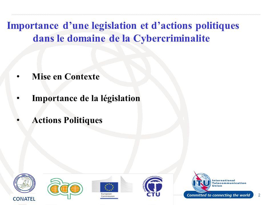 2 Importance dune legislation et dactions politiques dans le domaine de la Cybercriminalite Mise en Contexte Importance de la législation Actions Politiques CONATEL