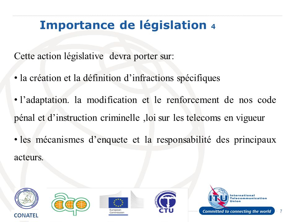 7 Importance de législation 4 Cette action législative devra porter sur: la création et la définition dinfractions spécifiques ladaptation. la modific