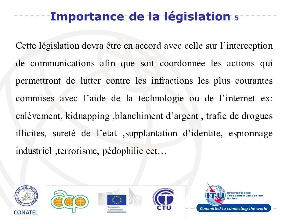 Cette législation devra être en accord avec celle sur linterception de communications afin que soit coordonnée les actions qui permettront de lutter c