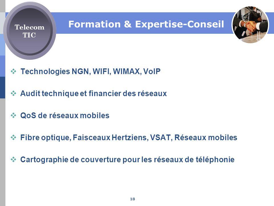Formation & Expertise-Conseil Technologies NGN, WIFI, WIMAX, VoIP Audit technique et financier des réseaux QoS de réseaux mobiles Fibre optique, Faisc