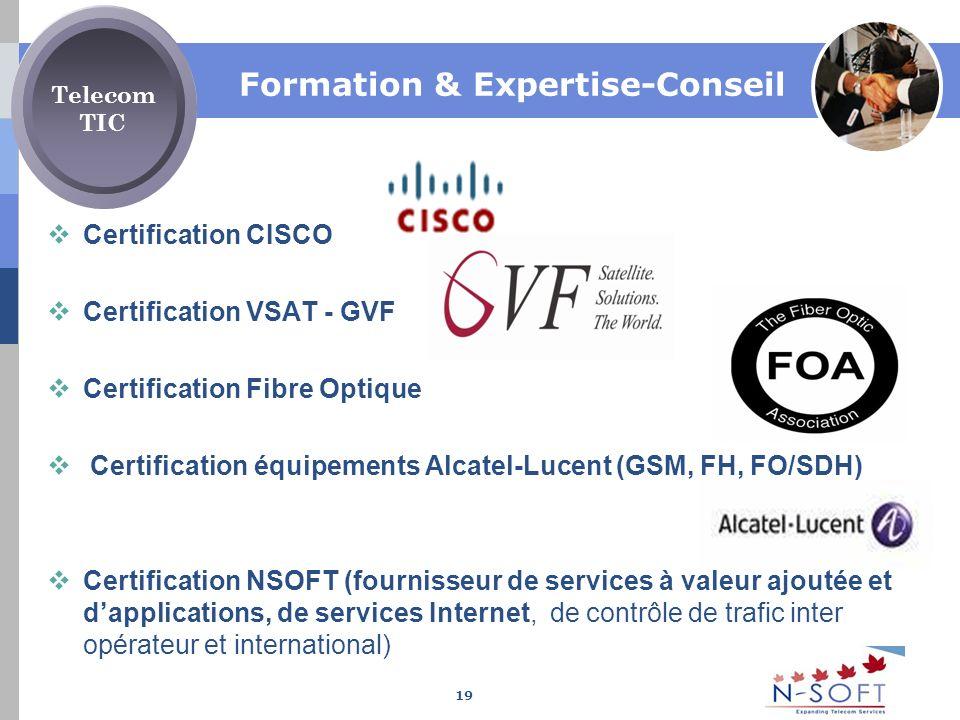 Formation & Expertise-Conseil Certification CISCO Certification VSAT - GVF Certification Fibre Optique Certification équipements Alcatel-Lucent (GSM,