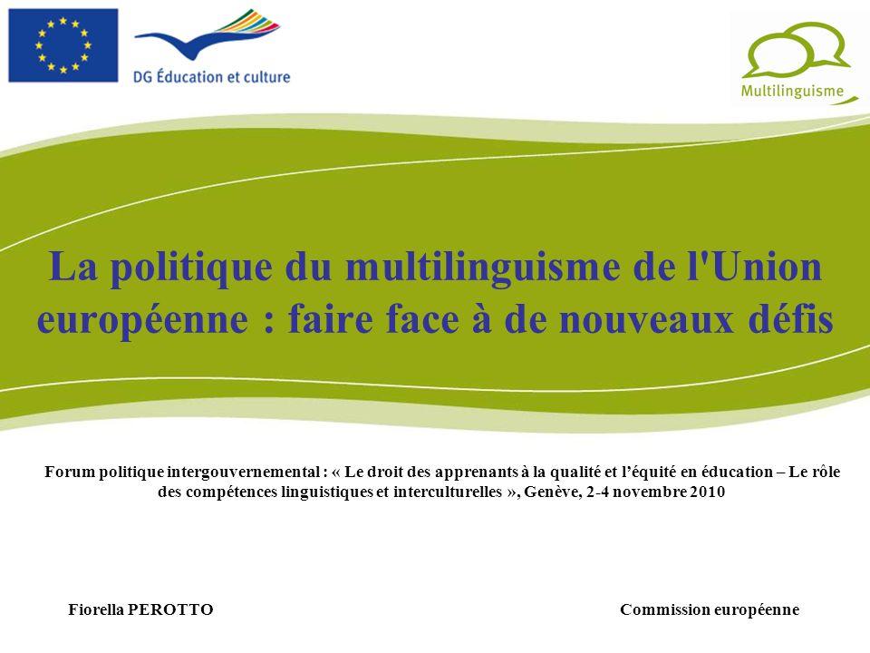 La politique du multilinguisme de l'Union européenne : faire face à de nouveaux défis Forum politique intergouvernemental : « Le droit des apprenants