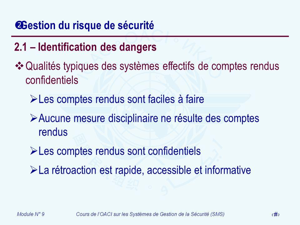 Module N° 9Cours de lOACI sur les Systèmes de Gestion de la Sécurité (SMS) 10 Gestion du risque de sécurité 2.1 – Identification des dangers Qualités