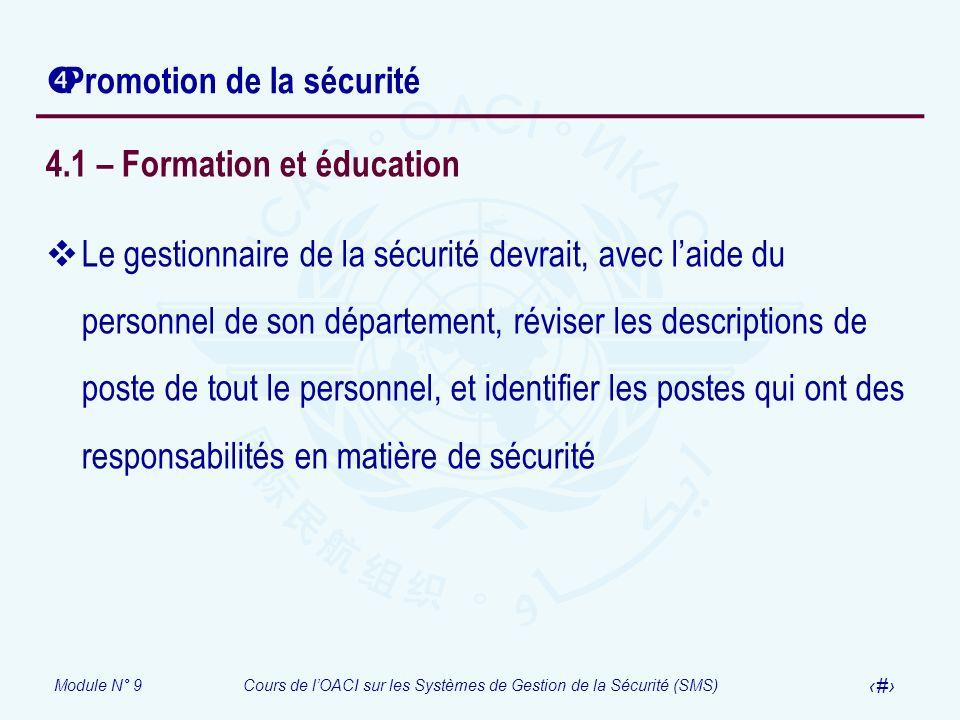 Module N° 9Cours de lOACI sur les Systèmes de Gestion de la Sécurité (SMS) 32 Promotion de la sécurité 4.1 – Formation et éducation Le gestionnaire de