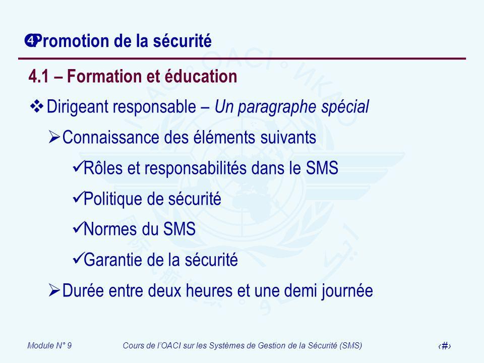 Module N° 9Cours de lOACI sur les Systèmes de Gestion de la Sécurité (SMS) 35 Promotion de la sécurité 4.1 – Formation et éducation Dirigeant responsa