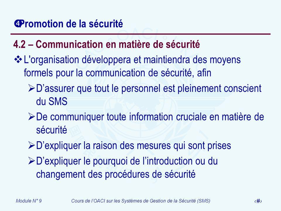 Module N° 9Cours de lOACI sur les Systèmes de Gestion de la Sécurité (SMS) 37 Promotion de la sécurité 4.2 – Communication en matière de sécurité L'or