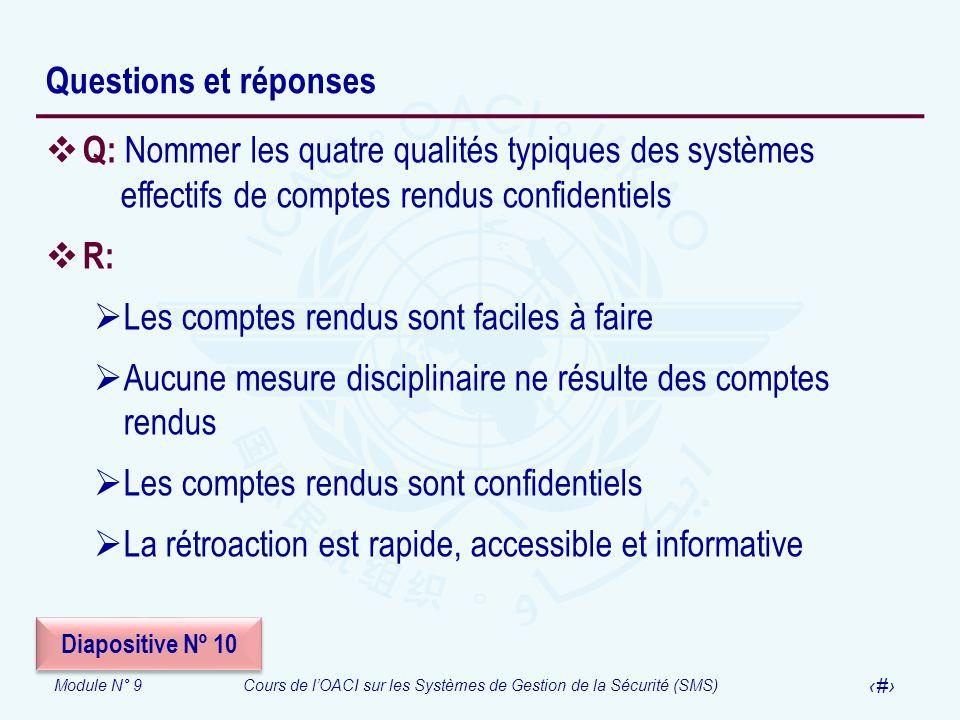 Module N° 9Cours de lOACI sur les Systèmes de Gestion de la Sécurité (SMS) 40 Questions et réponses Q: Nommer les quatre qualités typiques des système