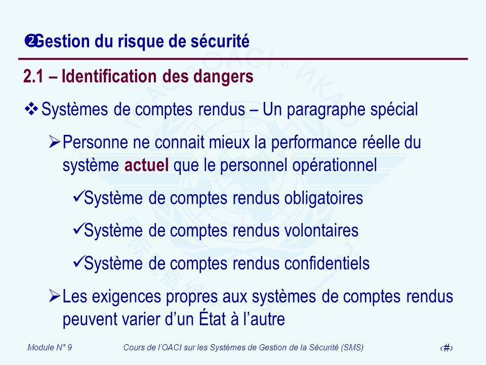 Module N° 9Cours de lOACI sur les Systèmes de Gestion de la Sécurité (SMS) 7 Gestion du risque de sécurité 2.1 – Identification des dangers Systèmes d