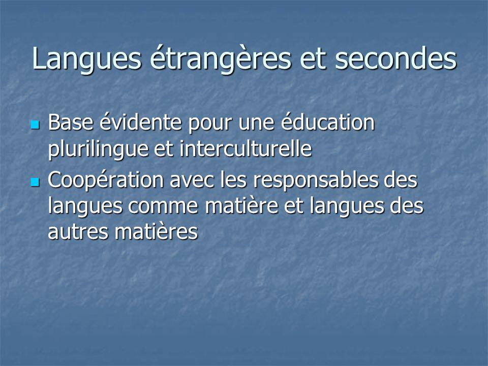 Langues étrangères et secondes Base évidente pour une éducation plurilingue et interculturelle Base évidente pour une éducation plurilingue et interculturelle Coopération avec les responsables des langues comme matière et langues des autres matières Coopération avec les responsables des langues comme matière et langues des autres matières
