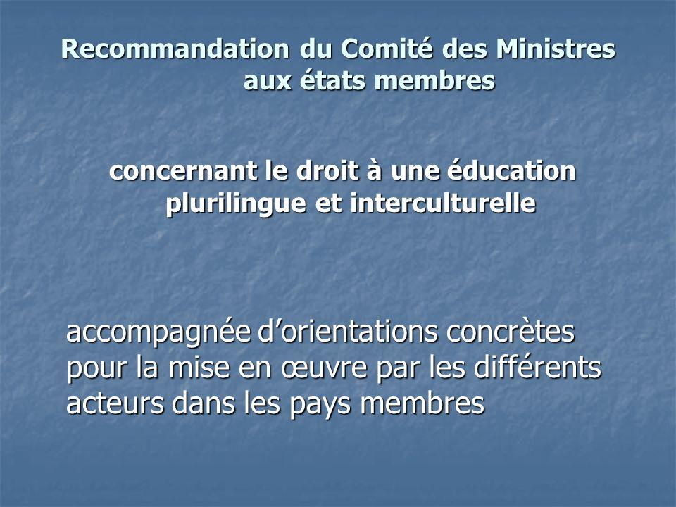 Recommandation du Comité des Ministres aux états membres concernant le droit à une éducation plurilingue et interculturelle concernant le droit à une éducation plurilingue et interculturelle accompagnée dorientations concrètes pour la mise en œuvre par les différents acteurs dans les pays membres