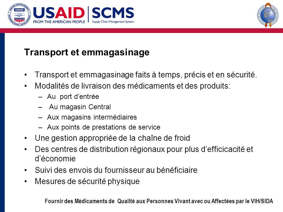 Fournir des Médicaments de Qualité aux Personnes Vivant avec ou Affectées par le VIH/SIDA Transport et emmagasinage Transport et emmagasinage faits à