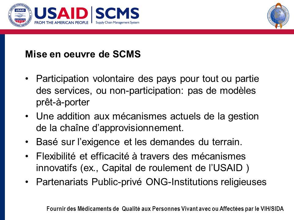 Fournir des Médicaments de Qualité aux Personnes Vivant avec ou Affectées par le VIH/SIDA Mise en oeuvre de SCMS Participation volontaire des pays pou