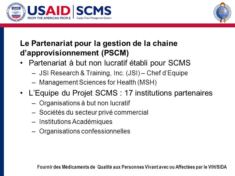 Fournir des Médicaments de Qualité aux Personnes Vivant avec ou Affectées par le VIH/SIDA Le Partenariat pour la gestion de la chaine dapprovisionneme