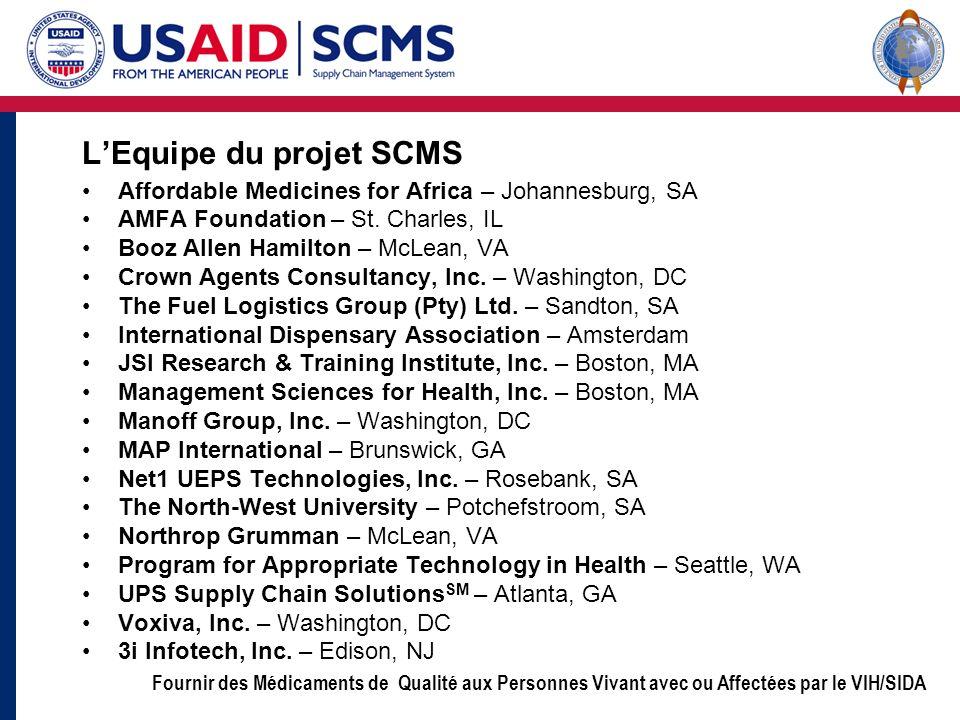 Fournir des Médicaments de Qualité aux Personnes Vivant avec ou Affectées par le VIH/SIDA LEquipe du projet SCMS Affordable Medicines for Africa – Joh