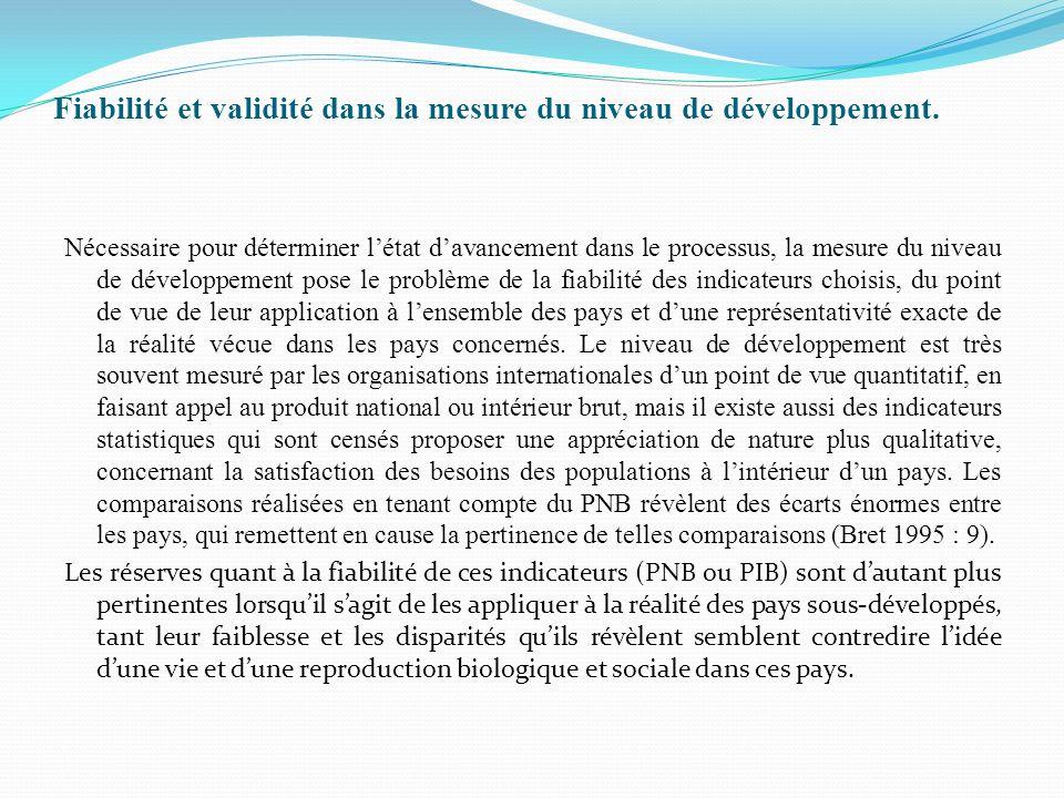 Fiabilité et validité dans la mesure du niveau de développement. Nécessaire pour déterminer létat davancement dans le processus, la mesure du niveau d