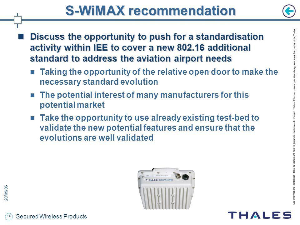 13 20/09/06 Les informations contenues dans ce document sont la propriété exclusive du Groupe Thales. Elles ne doivent pas être divulguées sans l'acco