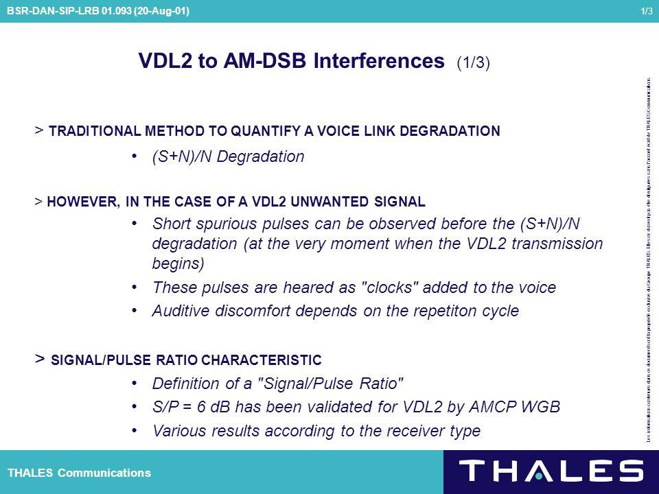 THALES Communications Les informations contenues dans ce document sont la propriété exclusive du Groupe THALES.