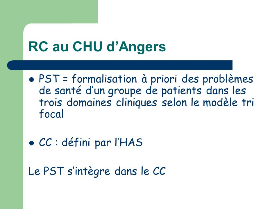 RC au CHU dAngers PST = formalisation à priori des problèmes de santé dun groupe de patients dans les trois domaines cliniques selon le modèle tri foc