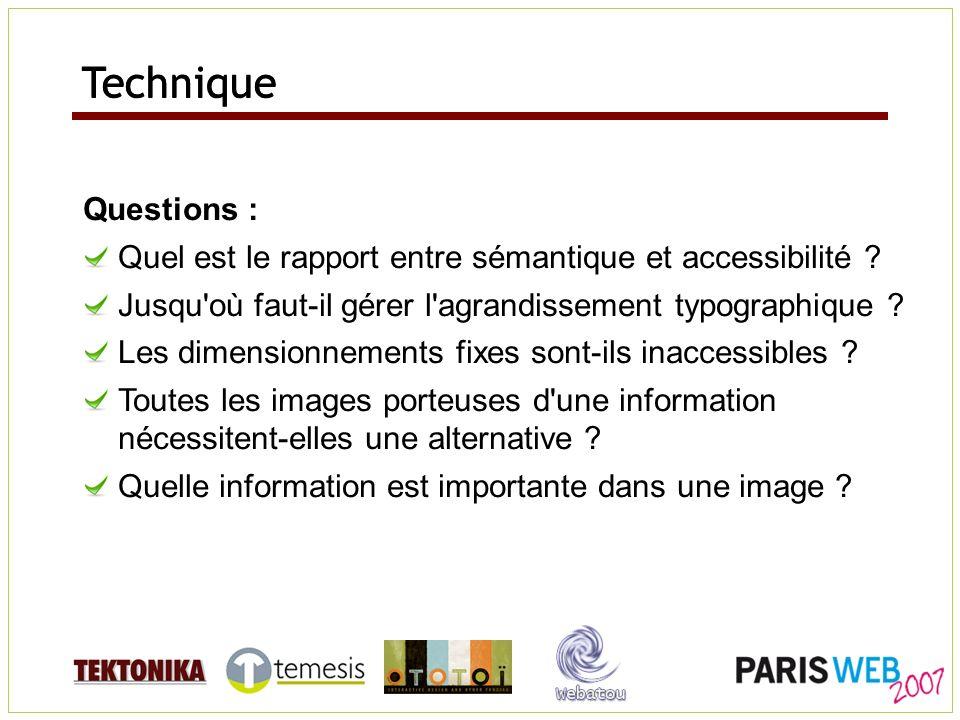 Questions : Quel est le rapport entre sémantique et accessibilité ? Jusqu'où faut-il gérer l'agrandissement typographique ? Les dimensionnements fixes