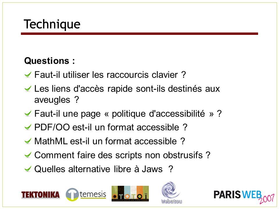 Questions : Faut-il utiliser les raccourcis clavier ? Les liens d'accès rapide sont-ils destinés aux aveugles ? Faut-il une page « politique d'accessi
