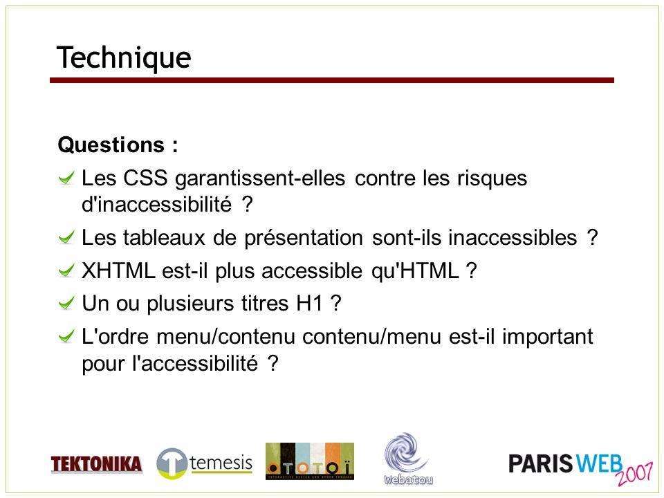 Questions : Les CSS garantissent-elles contre les risques d'inaccessibilité ? Les tableaux de présentation sont-ils inaccessibles ? XHTML est-il plus