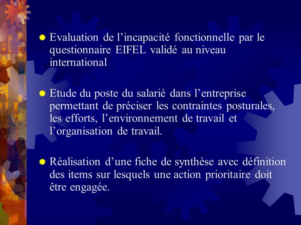 Evaluation de lincapacité fonctionnelle par le questionnaire EIFEL validé au niveau international Etude du poste du salarié dans lentreprise permettan