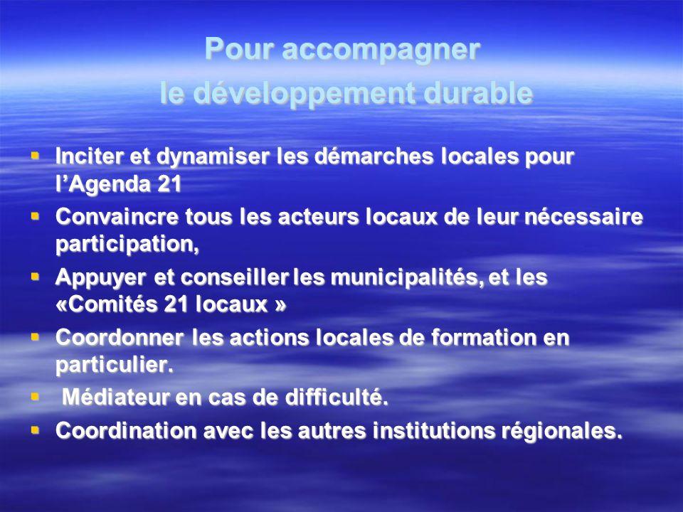 Pour accompagner le développement durable Inciter et dynamiser les démarches locales pour lAgenda 21 Inciter et dynamiser les démarches locales pour l