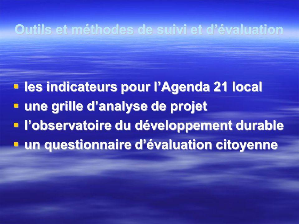 Outils et méthodes de suivi et dévaluation les indicateurs pour lAgenda 21 local les indicateurs pour lAgenda 21 local une grille danalyse de projet u